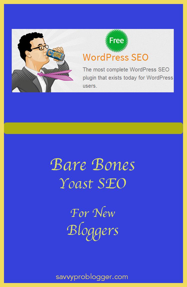bare bones yoast seo new bloggers savvyproblogger