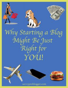 why starting a blog might just be right for you savvyproblogger
