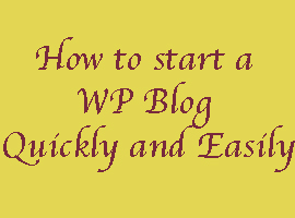 how to start a wp blog quickly and easily