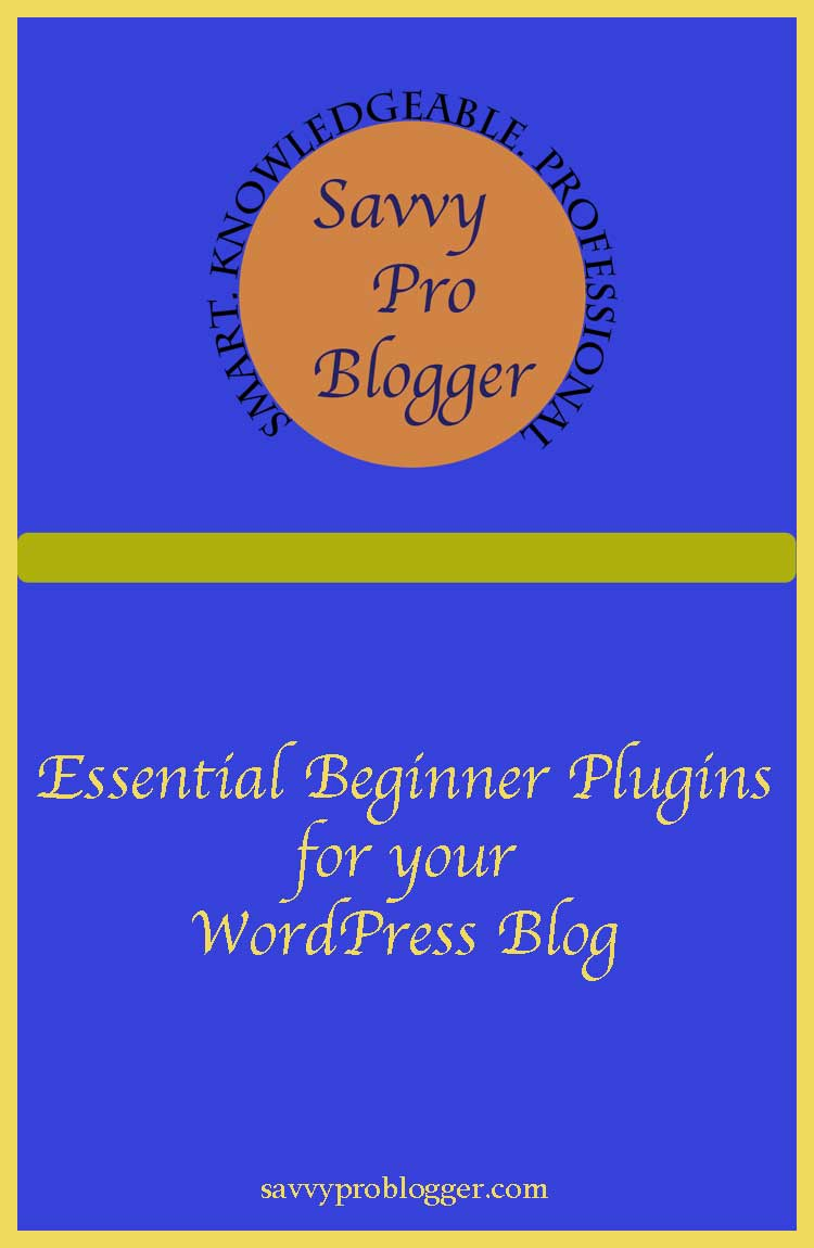 essential beginner plugins for your wp blog savvyproblogger