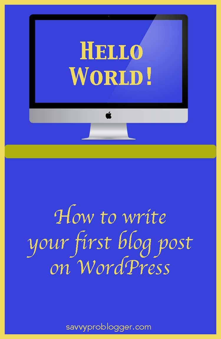 write first post on wordpress pinterest savvyproblogger