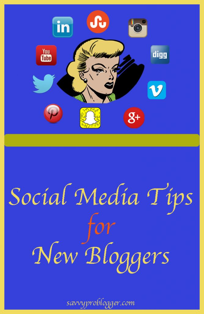 social media tips for new bloggers savvyproblogger
