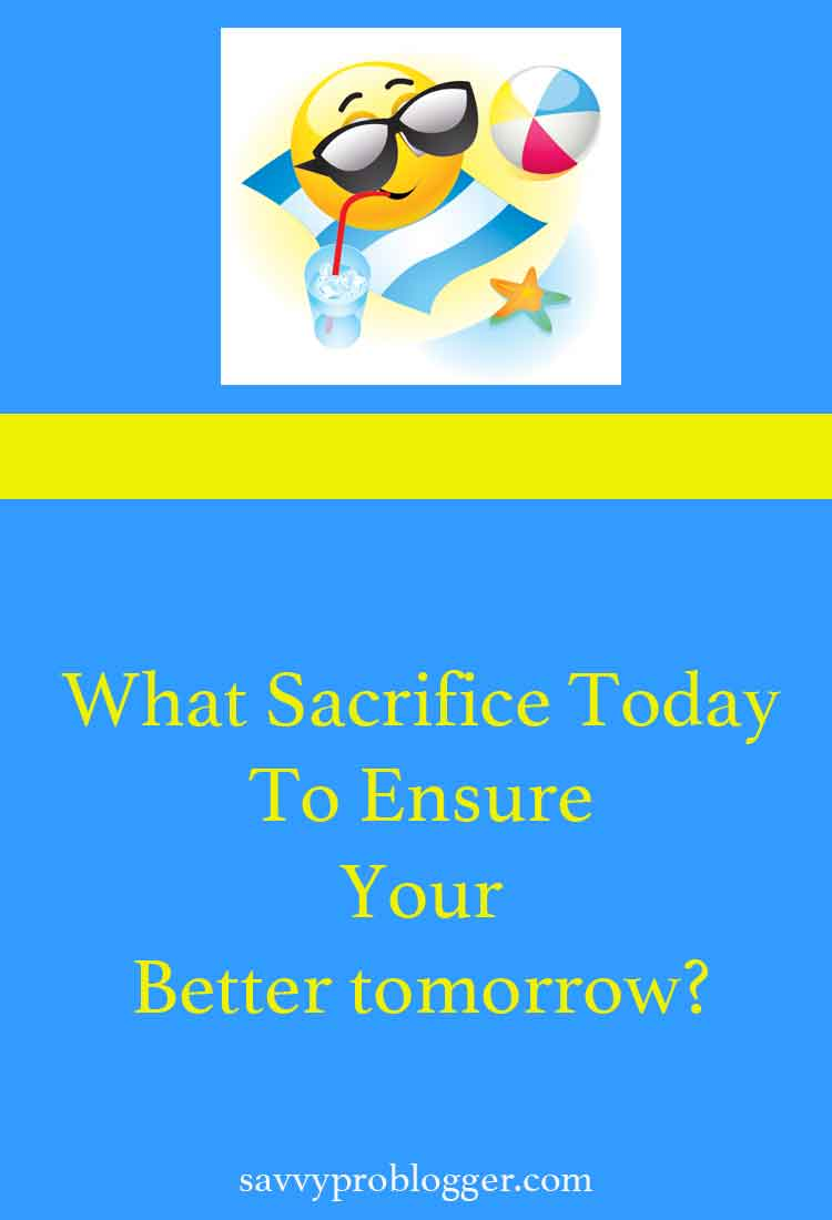 what-sacrifice-today-for-a-better-tomorrow