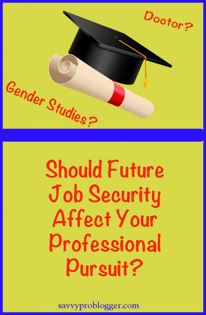 should future job security affect your professional pursuit