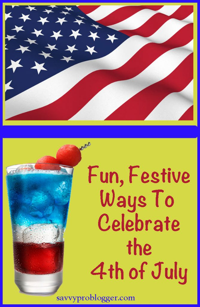 Fun festive ways to celebrate 4th of july savvyproblogger for What is celebrated on the 4th of july