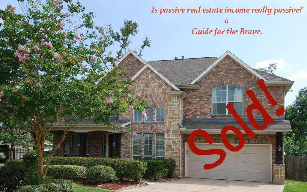 Passive Real Estate Income Guide For The Brave