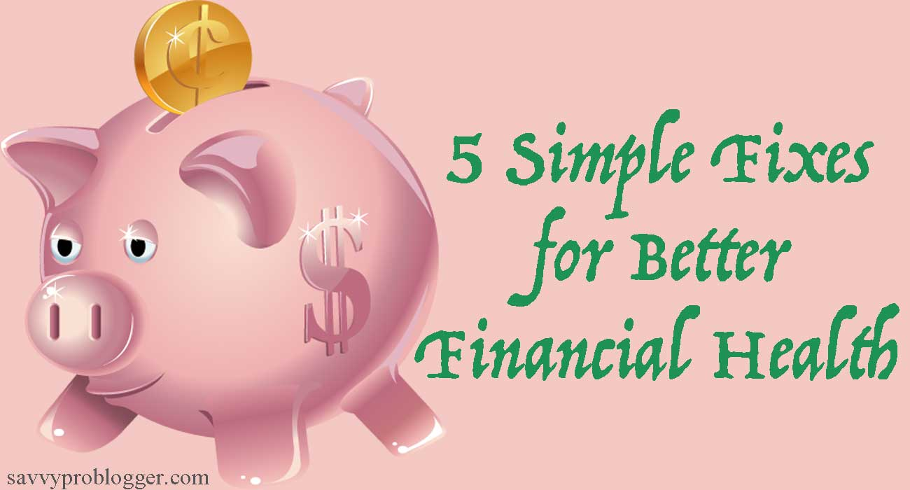 5 simple fixes for better financial health